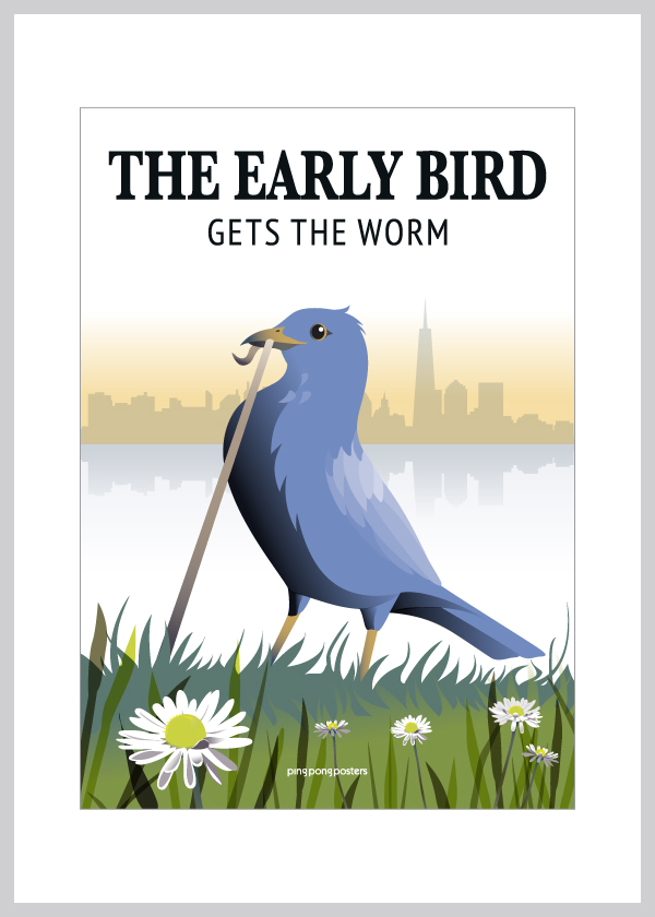 Early Bird Get the Worm